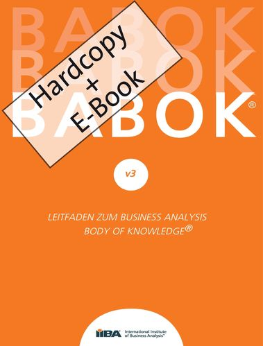 BABOK® v3 – Leitfaden zur Business-Analyse BABOK® Guide 3.0 (Hardcopy + E-Book im Format epub)
