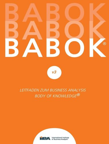 BABOK® v3 – Leitfaden zur Business-Analyse BABOK® Guide 3.0 (Hardcopy)