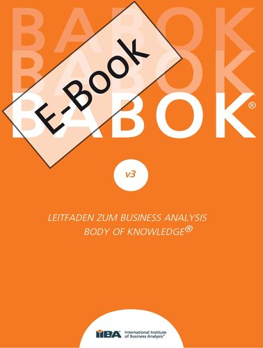 BABOK® v3 – Leitfaden zur Business-Analyse BABOK® Guide 3.0 (E-Book im Format epub)